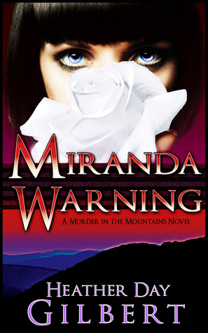 Review of Miranda Warning by Heather Day Gilbert #Appalachian #Mystery